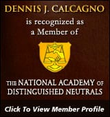 Dennis J. Calcagno - Mediator based in Quincy, Massachusetts.